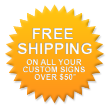 Free Shipping Alert - all custom signs over 50 dollars ship free