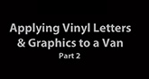 How to Apply Vinyl Letters and Graphics to a Van - Part 2