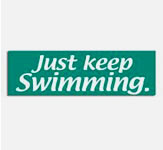 Just Keep Swimming Bumper Stickers